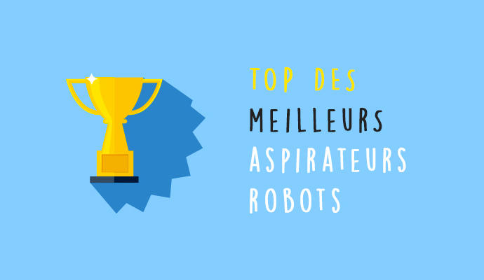 Comparatif : quel est le meilleur aspirateur robot en 2019 ? - Home Robots